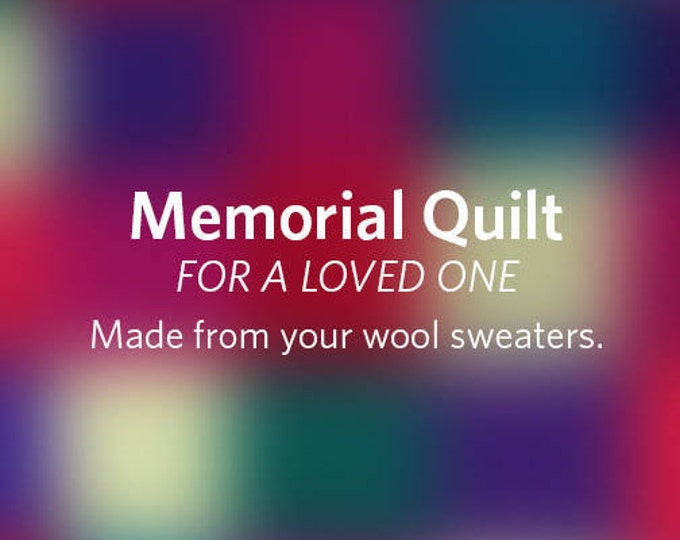"A ""Memorial Quilt"" — for a loved one"