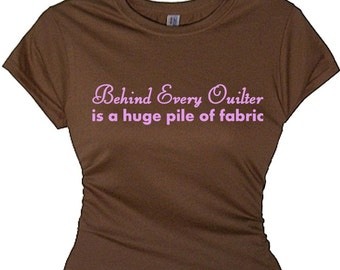 Behind Every Quilter Women's Quilting Hobby T-Shirt Crafts Sewing Sayings Quotes Messages Plus Size Clothing Hobby T Shirt Funny Shirts
