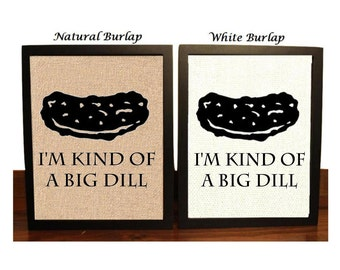 I'm Kind of a Big Dill | Dill Pickle | Funny Pickle Kitchen Pun | Pickle Kitchen Decor | Funny Pickle | Pickles | Pickle Lovers | Pickle
