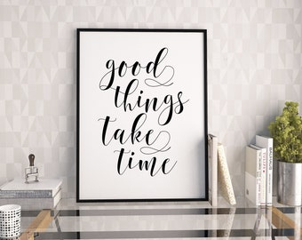 MOTIVATIONAL Poster,Good Things Take Time,Inspirational Quote,Office Decor,Home Decor,Bedroom Decor,Workout,Black And White,Typography Print