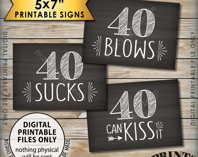 40th Birthday Signs, 40 Sucks 40 Blows 40 Can Kiss It, Candy Bar, Birthday Party Decor, 3Printable 5x7 Chalkboard Style Instant Downloads