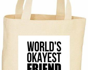 Worlds Okayest Friend custom tote bag