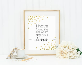I have found the one whom my soul loves print. Wedding 8 x 10 Print. Wedding Decor. Wedding Gift. I have found the one wall art.