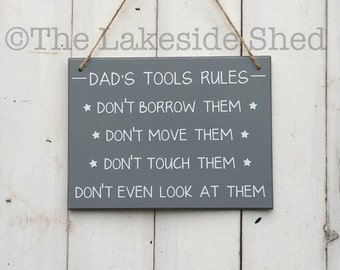 "Grey Hanging MDF plaque/sign ""Dad's Tools rules - don't borrow them, move them, touch them, don't even look at them"""