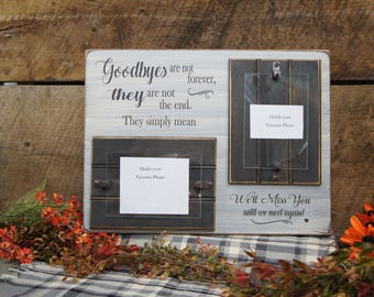 Memorial Picture Frame Holds 2 photos Goodbyes are not Forever they are not the end. They simply mean We'll miss you until we meet again