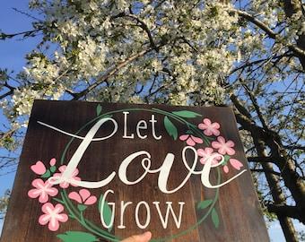 Let Love Grow Garden Sign