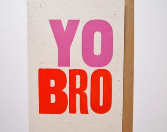 Yo Bro letterpress birthday greetings card