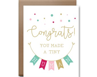 Congrats! You Made a Tiny Human - Baby Card