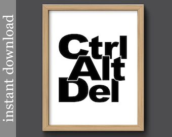 Ctrl Alt Del, Printable wall art, office decor, cubicle decor, dorm decor, computer nerd gift, computer geek, computer art, funny office art