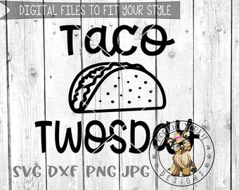 Taco TWOsday  - svg, dxf, png, jpg - kids, Birthday, 2nd Two, Tacos, Cricut, Studio Cutable file