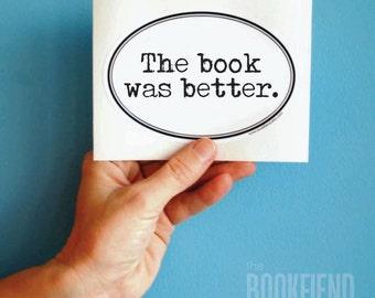 the book was better oval bumper sticker
