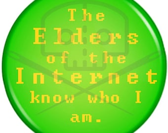 IT Crowd- Inspired ELDERS of the INTERNET button