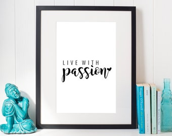 Live with Passion- INSTANT DOWNLOAD, Quote Wall Art, Inspirational Wall Art, Printable Wall Art, Quote Wall Decor, Bedroom Wall Art