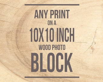 Wood Photo Block, 10x10 inch, Photograph on Panel, Wall Art Print - Personalized Decor, Art for Walls, Birch Wood Panel, Mounted Photography