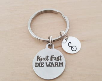 Knit Fast Die Warm Keychain - Personalized Keychain - Initial Keychain - Custom Key Chain - Personalized Gift - Gift for Him / Her