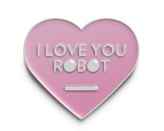 I Love You Robot Pin