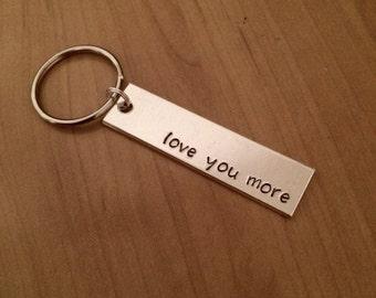 Love You More keychain - Valentine's gift - boyfriend gift - girlfriend gift