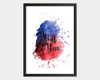 Do What You Love, Digital Print, Inspirational Quote.