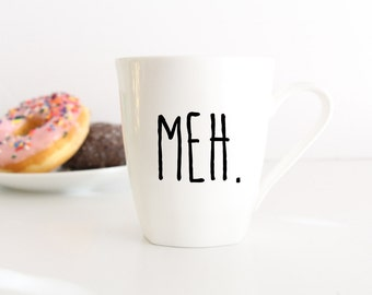 meh // funny coffee mug // coffee mug for friends // quote coffee mug // vinyl coffee mug