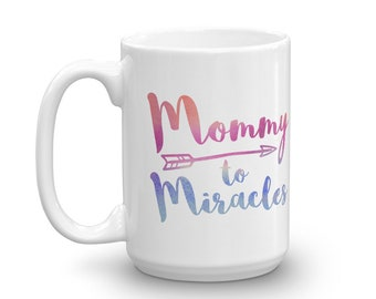 Mommy to Miracle Mug