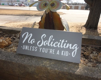 "Grey No Solicity Unless Your A Kid Sign/Home Decor/Porch Sign/Primitive/Gray/6"" x 12"""