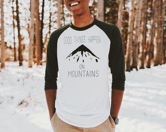 Good Things Happen On Mountains Raglan Shirt