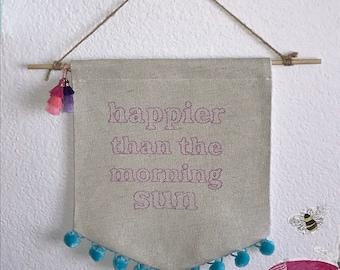 Happier than the morning sun
