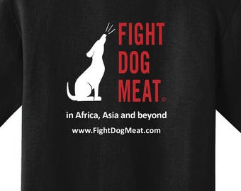 Fight Dog Meat!  DMT Awareness T-Shirt or Sweatshirt