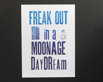 Freak Out in A Moonage Daydream David Bowie lyric woodtype poster print