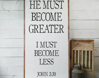 John 3:30 Sign, He Must Become Greater, I Must become Less, Scripture Sign, Bible Verse Sign, Scripture, Chrstian Gift, House Warming PS18