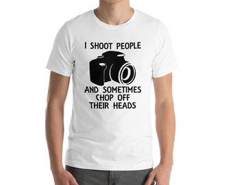 I shoot people funny t-shirt