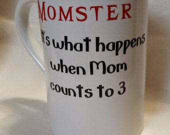 Momster ceramic coffee mug with funny Mom saying, Mother's Day, Mom, gift for Mom, Gift for her, coffee cup, tea, mug, toddler Mom, mommy