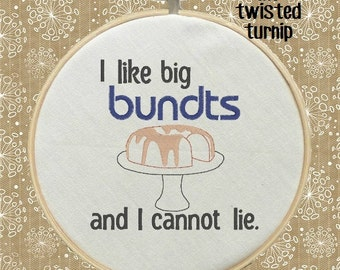 Funny Kitchen Machine Embroidery Design I Like Big Bundts And I Cannot Lie Wall Art Instant Download 4x4 Hoop Fits 6 Inch Round Frame