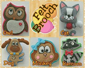Felt Brooch, Owl, Cat, Dog, Monkey, Raccoon, Animal Brooch, Bird Brooch, Handmade Brooch