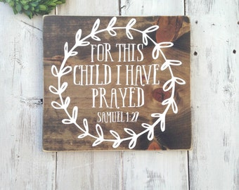 For this child I have prayed, For this child I have prayed sign, 1 Samuel 1:27, nursery decor, scripture sign, bible verse wall art