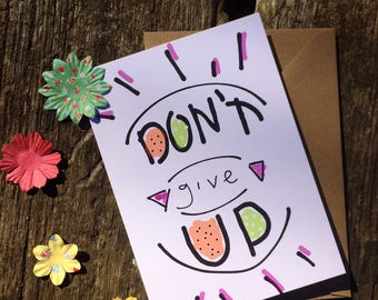 Positivity Card - Don't Give Up Card - Positive Thinking Card - Encouragement Card - A6 Greeting card - Friendship Card - Support Card