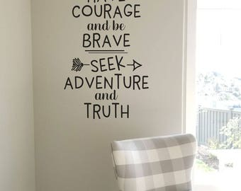 Have courage and be brave Seek adventure and truth wall decal sticker for the home BC827