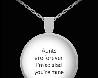 Aunt Pendant Necklace Gift Aunts are Forever