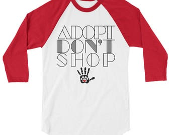 Adopt Don't Shop 3/4 sleeve raglan shirt