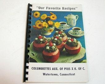 Our Favorite Recipes, Columbiettes Aux. of Pius X, K. of C. Watertown, Connecticut, Community Cookbook