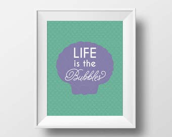 """Disney quote prints """"Life is the Bubbles"""" Mermaid Art Print Poster, quote from Disney The Little Mermaid, Disney fan art decor"""