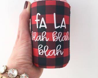 Fa La Blah Blah Blah Christmas/Holiday Buffalo Plaid Beverage Insulator/Hugger