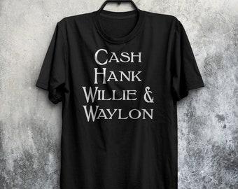 Cash, Hank, Willie & Waylon Shirt - Johnny Cash Shirt - Waylon Jennings - Hank Williams - Willie Nelson - Country Music Shirt - Country Life