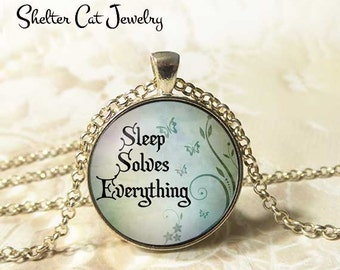 "Sleep Solves Everything Necklace - 1-1/4"" Circle Pendant or Key Ring - Photo Art - Blue, Rest, Relaxation, Renew, Release Gift"