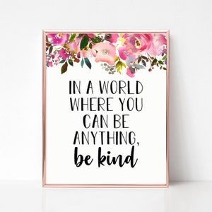 In a world where you can be anything be kind Printable, Quote Printable