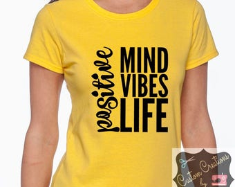 Customized Positive Mind, Positive Vibes, Positive Life Ladies T-Shirt