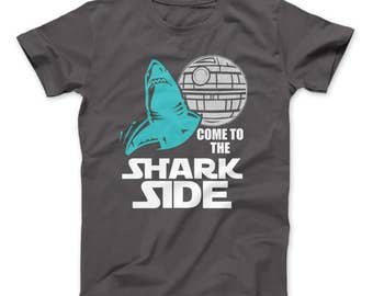 Shark Shirt For Shark Lovers Come To The Shark Side T-Shirt Shark Lovers, Sharks, Shark Week, Star Wars, Death Star