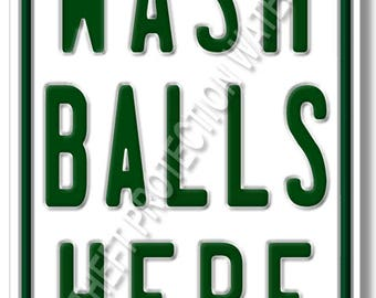 """WASH BALLS HERE Aluminum Golf Course Sign Mancave Game Room Garage Funny 8""""x12"""""""