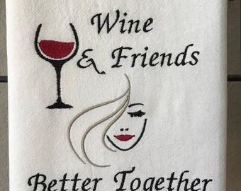 Wine and Friends Better Together Flour Sack Gift Towel
