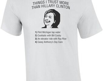 Things I Trust More Than Hillary Clinton T-Shirt